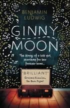 Ginny Moon ebook by Benjamin Ludwig