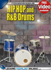 Hip-Hop and R&B Drum Lessons for Beginners - Teach Yourself How to Play Drums (Free Video Available) ebook by LearnToPlayMusic.com,Jarrad Payne