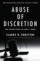 Abuse of Discretion ebook by Clarke D. Forsythe