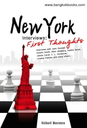 New York Interviews: First Thoughts ebook by Richard Marranca