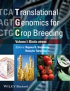 Translational Genomics for Crop Breeding - Volume 1 - Biotic Stress ebook by Rajeev Varshney, Roberto Tuberosa
