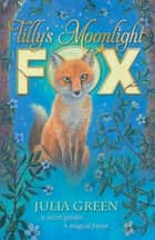 Tilly's Moonlight Fox ebook by Julia Lee