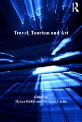 Travel, Tourism and Art ebook by Tijana Raki?,Jo-Anne Lester