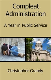 COMPLEAT+ADMINISTRATION:A+YEAR+IN+PUBLIC+SERVICE
