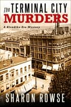 The Terminal City Murders ebook by Sharon Rowse