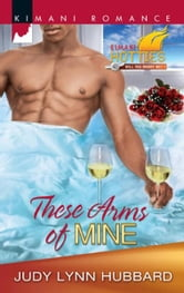 These Arms of Mine ebook by Judy Lynn Hubbard