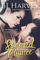 Second Chance - Chances, #2 ebook by BJ Harvey