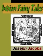 Indian Fairy Tales ebook by Jacobs, Joseph
