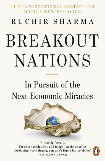 Breakout Nations - In Pursuit of the Next Economic Miracles ebook by Ruchir Sharma