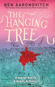 The Hanging Tree - A Rivers of London Novel ebook by Ben Aaronovitch