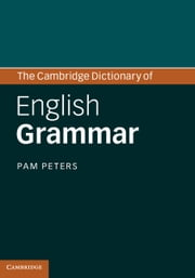 The Cambridge Dictionary of English Grammar ebook by Pam Peters