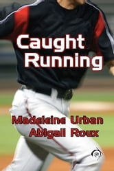 Caught Running ebook by Madeleine Urban, Abigail Roux