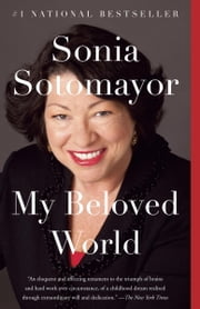My Beloved World ebook by Sonia Sotomayor