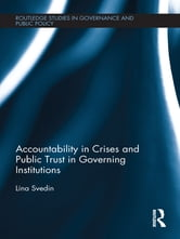 Accountability in Crises and Public Trust in Governing Institutions ebook by Lina Svedin