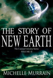 The Story of New Earth ebook by Michelle Murrain