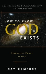 How to Know God Exist ebook by Ray Comfort