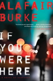 If You Were Here ebook by Alafair Burke