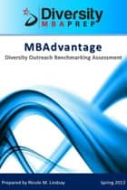 MBAdvantage: Diversity Outreach Benchmarking Report ebook by Nicole Lindsay