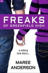 Freaks of Greenfield High ebook by Maree Anderson