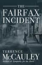 The Fairfax Incident eBook by Terrence McCauley