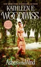 Ashes in the Wind ebook by Kathleen E. Woodiwiss