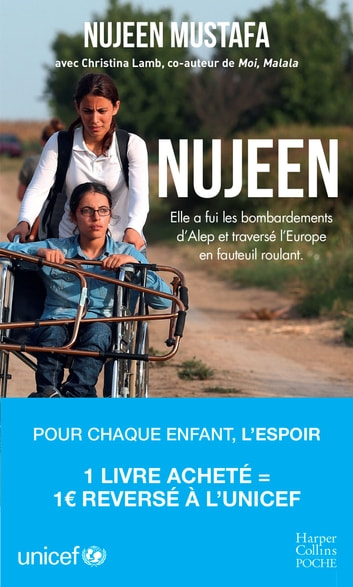 Nujeen, l'incroyable périple - recommandé par l'UNICEF France ebook by Nujeen Mustafa,Christina Lamb