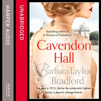 Cavendon Hall (Cavendon Chronicles, Book 1) audiobook by Barbara Taylor Bradford