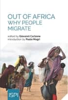Out of Africa - Why People Migrate ebook by Giovanni Carbone