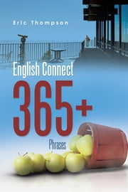 English Connect 365+ - Phrases ebook by Eric Thompson