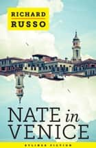 Nate in Venice ebook by Richard Russo