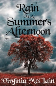 Rain on a Summer's Afternoon ebook by Virginia McClain