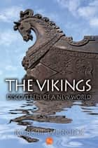The Vikings: Discoverers of a New World ebook by Robert Wernick