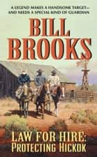 Law for Hire: Protecting Hickok ebook by Bill Brooks