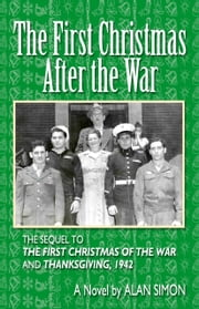 The First Christmas After the War ebook by Alan Simon