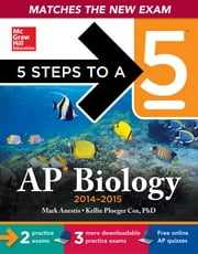 5 Steps to a 5 AP Biology, 2014-2015 Edition ebook by Mark Anestis