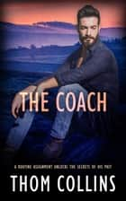 The Coach ebook by Thom Collins