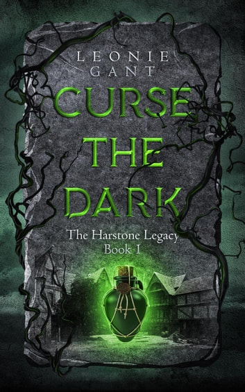 Curse the Dark - The Harstone Legacy, #1 ebook by Leonie Gant