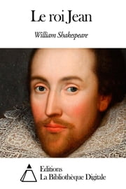 Le roi Jean ebook by William Shakespeare