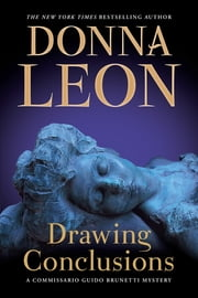 Drawing Conclusions - A Commissario Guido Brunetti Mystery ebook by Donna Leon