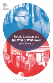 Fredric Jameson and The Wolf of Wall Street ebook by Professor Clint Burnham