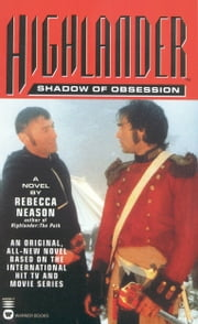 Highlander(TM): Shadow of Obsession ebook by Rebecca Neason