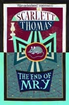 The End Of Mr. Y ebook by Scarlett Thomas
