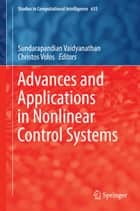 Advances and Applications in Nonlinear Control Systems ebook by Sundarapandian Vaidyanathan,Christos Volos