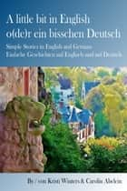 A little bit in English o(de)r ein bisschen Deutsch ebook by Kristi Winters