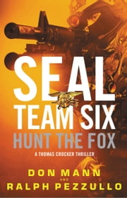 SEAL Team Six: Hunt the Fox ebook by Don Mann,Ralph Pezzullo