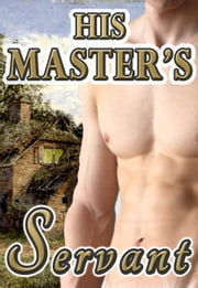 His Master's Servant (Gay Historical Romance MM Spanking BDSM) - Gay Regency Romance MM, #2 ebook by Leo David