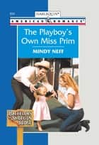 The Playboy's Own Miss Prim ebook by Mindy Neff