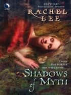 Shadows of Myth ebook by Rachel Lee