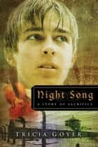 Night Song ebook by Tricia N Goyer