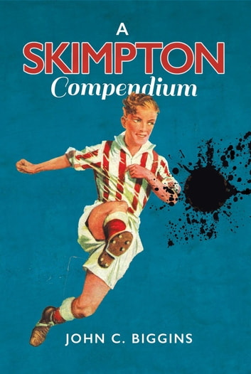 A Skimpton Compendium ebook by John C. Biggins